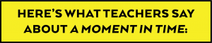 Here's what teachers say about iThrive Curriculum: A Moment in Time