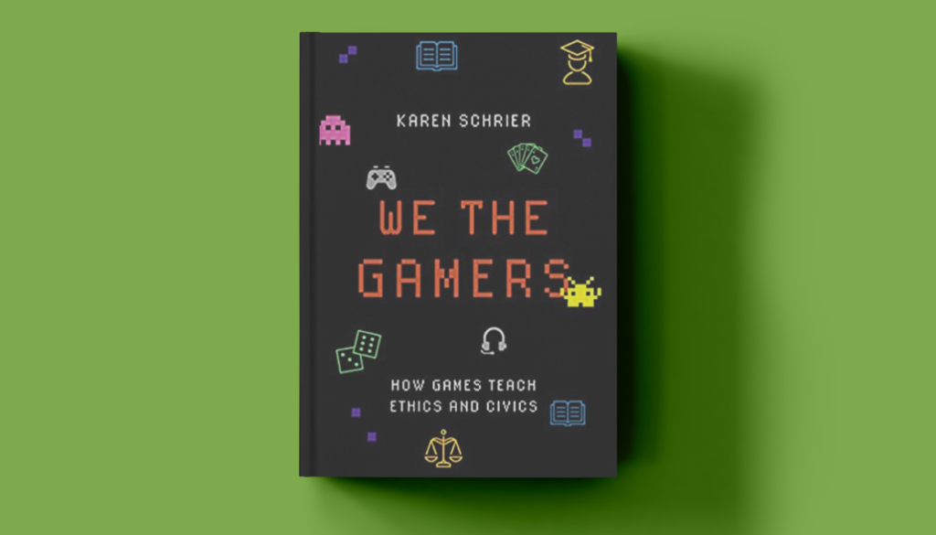 Kat Schrier - We The Gamers: How Games Teach Ethics and Civics